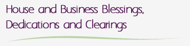 House and Business Blessings Dedications and Clearings